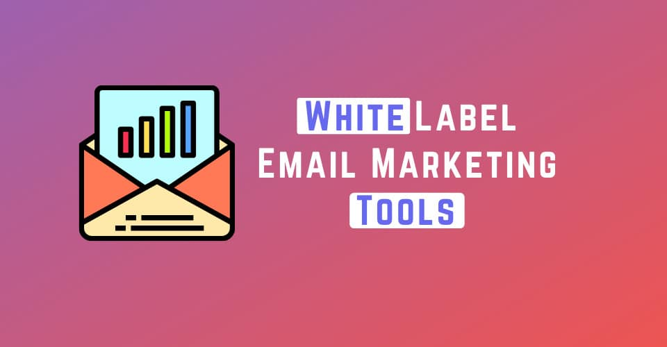best white label email marketing tools