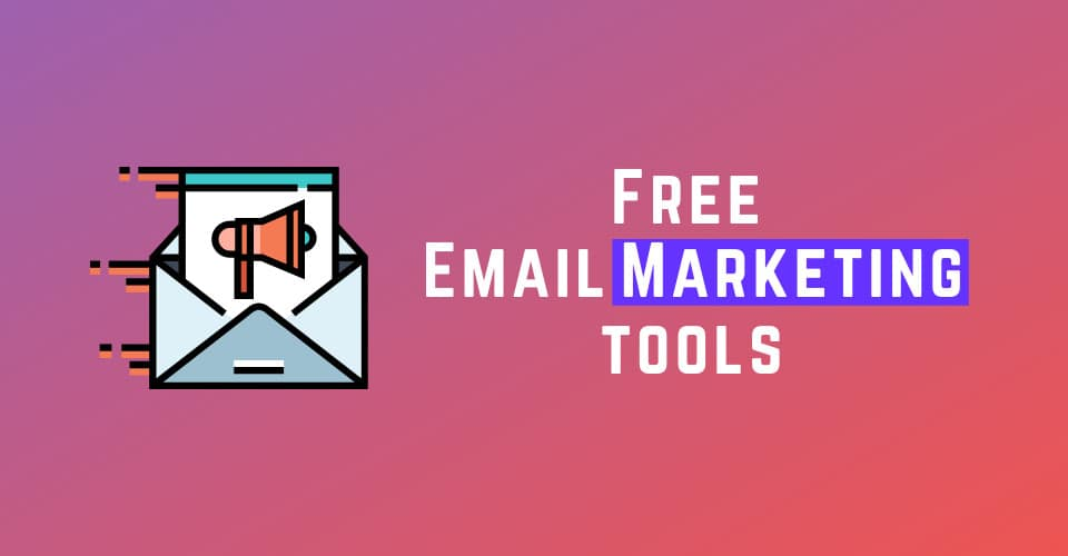 Free Email Marketing Tools